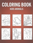Coloring Book Kids Animals: Cute Colouring Pages For Kids - Great Book For Birthday Gift Cover Image