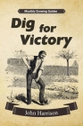 Dig for Victory: Monthly Growing Guides Cover Image