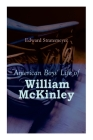 American Boys' Life of William McKinley: Biography of the 25th President of the United States Cover Image