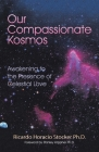 Our Compassionate Kosmos: Awakening to the Presence of Celestial Love Cover Image