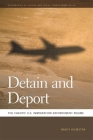 Detain and Deport: The Chaotic U.S. Immigration Enforcement Regime (Geographies of Justice and Social Transformation #43) Cover Image