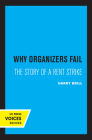 Why Organizers Fail: The Story of a Rent Strike (California Studies in Urbanization and Environmental Design) Cover Image
