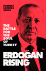 Erdogan Rising: The Battle for the Soul of Turkey Cover Image