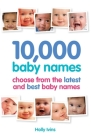 10,000 Baby Names: How to Choose the Best Name for Your Baby Cover Image
