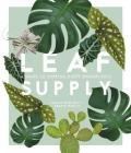Leaf Supply: A Guide to Keeping Happy House Plants Cover Image