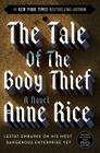 The Tale of the Body Thief (Vampire Chronicles #4) Cover Image