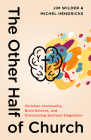 The Other Half of Church: Christian Community, Brain Science, and Overcoming Spiritual Stagnation Cover Image