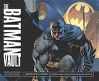 The Batman Vault: A Museum-In-A-Book with Rare Collectibles from the Batcave Cover Image