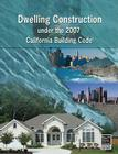 Dwelling Construction Under the 2007 California Building Code Cover Image
