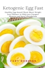Ketogenic Egg Fast: Healthy Egg-based Cheat Sheet Weight Loss Planner to Help you Conquer Plateau and boost Metabolism Cover Image