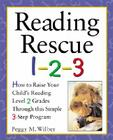 Reading Rescue 1-2-3: Raise Your Child's Reading Level 2 Grades with This Easy 3-Step Program Cover Image