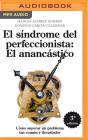 El Síndrome del Perfeccionista: El Anancástico (Narración En Castellano) Cover Image