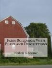 Farm Buildings: With Plans and Descriptions Cover Image