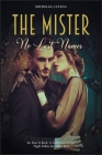 The Mister: No Last Names, the Boss Is Back. A Collection of One Night Follies for Alpha Men Cover Image