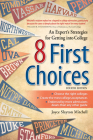 8 First Choices: An Expert's Strategies for Getting Into College Cover Image