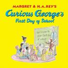 Curious George's First Day of School Cover Image