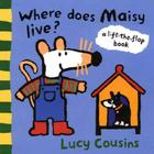 Where Does Maisy Live?: A Lift-the-Flap Book Cover Image
