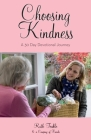 Choosing Kindness: A 30 Day Devotional Journey Cover Image