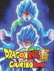 Dragon ball Super coloring book: Coloring book for adults and kids count 50 charachter with high quality . Dragonball z coloring book for girls and bo Cover Image