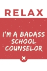 Relax I'm A Badass School Counselor: Red And White Meds School Counselor Notebook Gift Cover Image