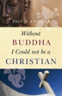 Without Buddha I Could Not be a Christian Cover Image