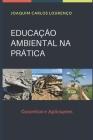 Educação Ambiental Na Prática: Conceitos e Aplicações Cover Image
