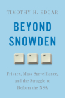 Beyond Snowden: Privacy, Mass Surveillance, and the Struggle to Reform the NSA Cover Image