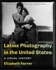 Latinx Photography in the United States: A Visual History Cover Image