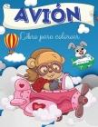 Libro para colorear de aviones: Libro para colorear de aviones: Un libro para colorear de aviones para niños.Imágenes divertidas de aviones para niños Cover Image