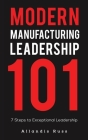 Modern Manufacturing Leadership 101 Cover Image