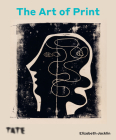 The Art of Print: From Hogarth to Hockney Cover Image