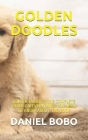Golden Doodles: Golden Doodles: The Complete Guide on Everything You Need to Know about the Book Cover Image