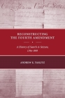 Reconstructing the Fourth Amendment: A History of Search and Seizure, 1789-1868 Cover Image
