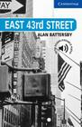 East 43rd Street Level 5 (Cambridge English Readers) Cover Image