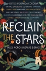 Reclaim the Stars: Seventeen Tales Across Realms & Space Cover Image