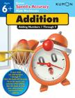 Addition: Adding Numbers 1-9 (Kumon Speed & Accuracy Workbooks) Cover Image