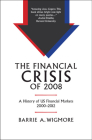 The Financial Crisis of 2008: A History of Us Financial Markets 2000-2012 (Studies in Macroeconomic History) Cover Image