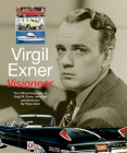 Virgil Exner: Visioneer: The official biography of Virgil M. Exner, designer extraordinaire Cover Image