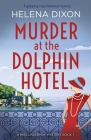 Murder at the Dolphin Hotel: A gripping cozy historical mystery Cover Image