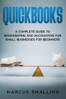 Quickbooks: A Complete Guide to Bookkeeping and Accounting for Small Businesses for Beginners Cover Image