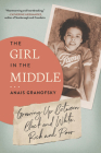 The Girl in the Middle: Growing Up Between Black and White, Rich and Poor Cover Image