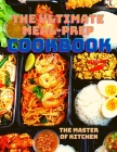 The Ultimate Meal-Prep Cookbook: Fast, Healthy Recipes You'll Want to Eat, A Cookbook With Beautiful Recipe Pictures. Cover Image