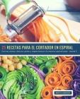 25 Recetas para el Cortador en Espiral - banda 2: Cocinar platos clásicos, paleo y vegetarianos a la manera espiralizada Cover Image