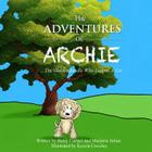 The Adventures of Archie - The Goldendoodle Who Learns A Lot: Archie's First Adventure Cover Image
