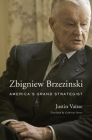 Zbigniew Brzezinski: America's Grand Strategist Cover Image
