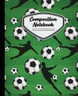 Composition Notebook: Soccer Balls and Players with Grass Background Wide Ruled 7.5