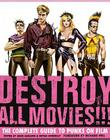 Destroy All Movies!!!: The Complete Guide to Punks on Film Cover Image