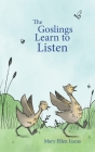 The Goslings Learn to Listen Cover Image