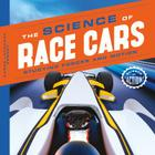 Science of Race Cars: Studying Forces and Motion (Science in Action) Cover Image