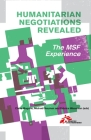 Humanitarian Negotiations Revealed: The Msf Experience Cover Image